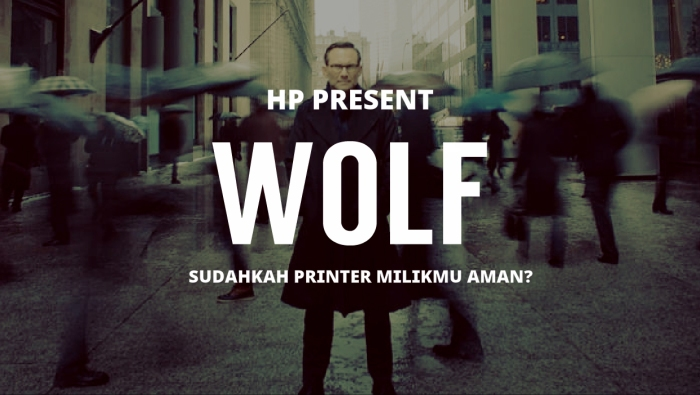 HP Presents 'THE WOLF' – Apakah Data-Data Penting Milikmu Sudah Aman?