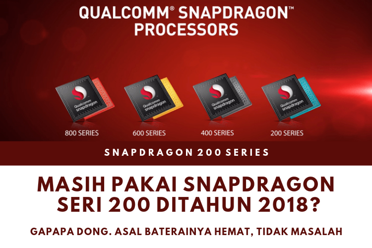 di tahun 2018 masih pakai snapdragon seri 200