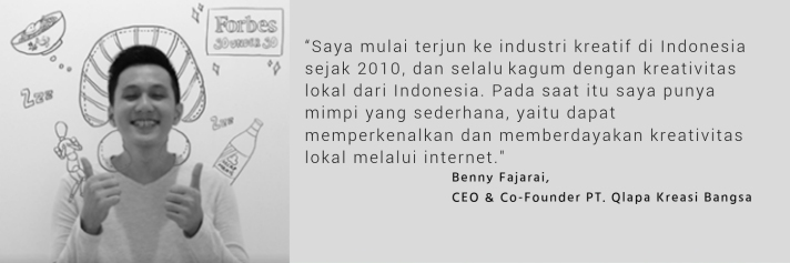 BENNY FAJARAI CEO & Co Founder PT. Qlapa Kreasi Bangsa